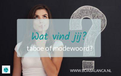 Wat vind jij? … Taboe of modewoord ?
